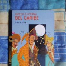 Libros de segunda mano: CUENTOS Y LEYENDAS DEL CARIBE, DE LUIS RAFAEL. Lote 41140847