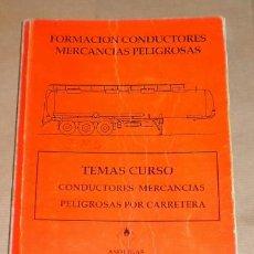 Libros de segunda mano: FORMACIÓN CONDUCTORES MERCANCIAS PELIGROSAS - ...MERCANCIAS PELIGROSAS POR CARRETERA - ASOLIGAS 1992. Lote 105025170