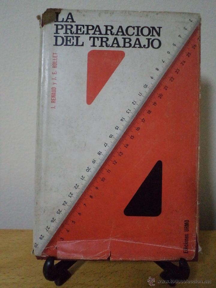 LA PREPARACIÓN DEL TRABAJO. J. RENAUD Y J.E. ROLLET. URMO, BILBAO, 1966. (Libros de Segunda Mano - Ciencias, Manuales y Oficios - Otros)