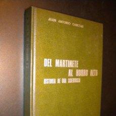 Libros de segunda mano: DEL MARTINETE AL HORNO ALTO. HISTORIA DE UNA SIDERURGIA. / CABEZAS, JUAN ANTONIO. Lote 41186199