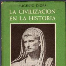 Libros de segunda mano: LA CIVILIZACIÓN EN LA HISTORIA. EUGENIO D' ORS. EDITORIAL SUDAMERICANA. BUENOS AIRES. 1953.. Lote 41198024