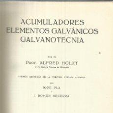 Libros de segunda mano: LA ESCUELA DEL TÉCNICO ELETRICISTA. ALFRED HOLZT. EDITORIAL LABOR. BARCELONA. 1943. Lote 41203189