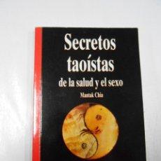 Libros de segunda mano: SECRETOS TAOISTAS DE LA SALUD Y EL SEXO - MANTAK CHIA. TDK166. Lote 41205055