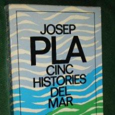 Libros de segunda mano: CINC HISTORIES DEL MAR, DE JOSEP PLA. ED.DESTINO, 1A.EDICION, 1979 (EN CATALAN). Lote 41229066
