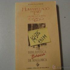 Libros de segunda mano: HUMANITZACIO DE L´ART I ALTRES ESCRITSJOAN ALCOVERCATALAN6 €. Lote 41248250