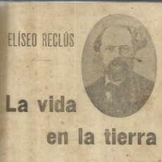 Libros de segunda mano: LA VIDA EN LA TIERRA. ELÍSEO RECLÚS. F. SEMPERE Y Cª EDITORES. VALENCIA. ANTIGUO. Lote 150660846