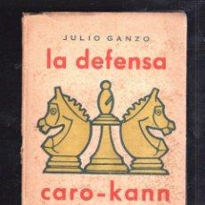 Libros de segunda mano: LA DEFENSA CARO-KANN. JULIO GANZO. TEORIA DE LAS APRETURAS XIII. HABANA. Lote 41282323