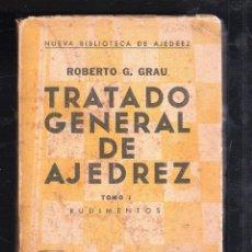Libros de segunda mano: TRATADO GENERAL DE AJEDREZ. ROBERTO G.GRAU. TOMO I. RUDIMENTOS. HABANA. 1961. Lote 41282665