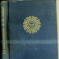 Libros de segunda mano: SOUSTELLE : LA VIDA COTIDIANA DE LOS AZTECAS (1956). Lote 41288129