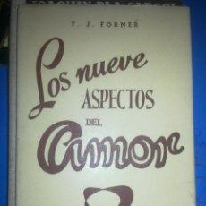 Libros de segunda mano: LOS NUEVE ASPECTOS DEL AMOR - F.J.FORNER - 1955. Lote 41292956