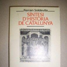 Libros de segunda mano: SOLDEVILA, FERRÁN. SÍNTESI D'HISTÒRIA DE CATALUNYA. Lote 41308079