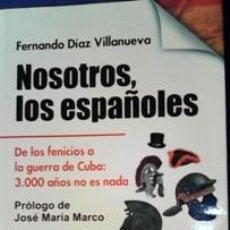 Libros de segunda mano: NOSOTROS LOS ESPAÑOLES, FERNANDO DIAZ VILLANUEVA. Lote 184006252