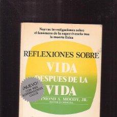 Libros de segunda mano: REFLEXIONES SOBRE VIDA DESPUES DE VIDA. Lote 41317943