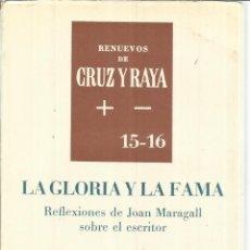 Libros de segunda mano: LA GLORIA Y LA FAMA. REFLEXIONES DE JOAN MARAGALL. JORDI MARAGALL Y NOBLE. CRUZ DEL SUR. MADRID.1965. Lote 41333483