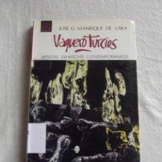 Libros de segunda mano: ARTISTAS ESPAÑOLES CONTEMPORANEOS - VAQUERO TURCIOS POR JOSE G. MANRIQUE DE LARA Nº 43. Lote 41335025