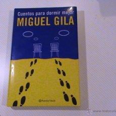 Libros de segunda mano: CUENTOS PARA DORMIR MEJOR (AUTOR: MIGUEL GILA) . Lote 41342503