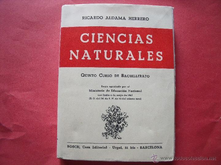 RICARDO ALDAMA HERRERO.-CIENCIAS NATURALES.-5º CURSO DE BACHILLERATO.-EDITORIAL BOSCH.-AÑO 1963. (Libros de Segunda Mano - Ciencias, Manuales y Oficios - Otros)