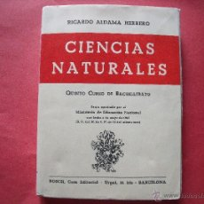 Libros de segunda mano: RICARDO ALDAMA HERRERO.-CIENCIAS NATURALES.-5º CURSO DE BACHILLERATO.-EDITORIAL BOSCH.-AÑO 1963.. Lote 41353148