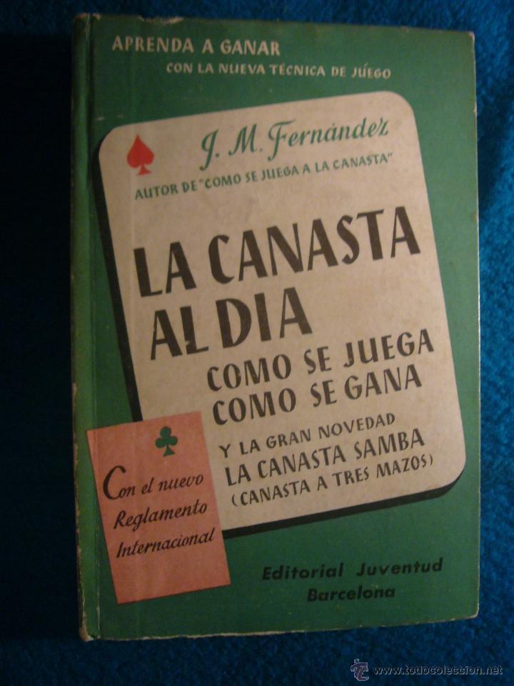 J. M. FERNANDEZ: - LA CANASTA AL DIA, CON EL REGLAMENTO OFICIAL - (BARCELONA, 1952) (Libros de Segunda Mano - Bellas artes, ocio y coleccionismo - Otros)