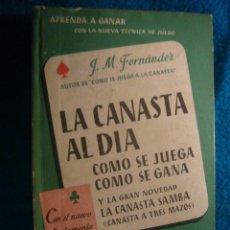Libros de segunda mano: J. M. FERNANDEZ: - LA CANASTA AL DIA, CON EL REGLAMENTO OFICIAL - (BARCELONA, 1952). Lote 41365484