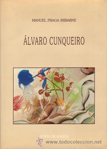 FRAGA IRIBARNE, MANUEL: ALVARO CUNQUEIRO. DOS DISCURSOS. ILS. DE ALFONSO COSTA. (Libros de Segunda Mano (posteriores a 1936) - Literatura - Otros)