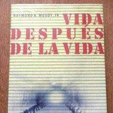 Libros de segunda mano: VIDA DESPUÉS DE LA VIDA - RAYMOND A. MOODY - CÍRCULO DE LECTORES - 2007 - NUEVO - PRECINTADO. Lote 41387145
