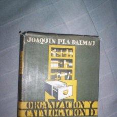 Libros de segunda mano: ORGANIZACION Y CATALOGACION DE BIBLIOTECAS PARTICULARES, JOAQUIN PLA DALMAU. Lote 41389221