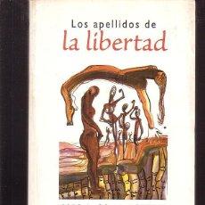 Libros de segunda mano: LOS APELLIDOS DE LA LIBERTAD / JESÚS J. DE LA GANDARA. Lote 41404146