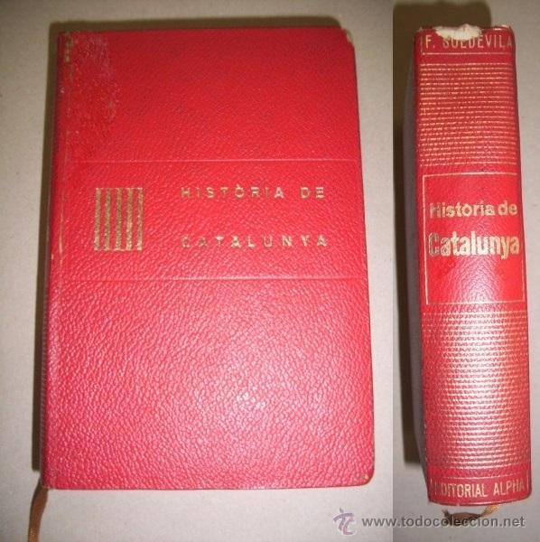 SOLDEVILA, FERRAN. HISTÒRIA DE CATALUNYA (Libros de Segunda Mano - Historia - Otros)