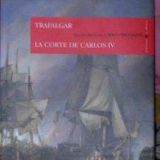 Libros de segunda mano: TRAFALGAR LA CORTE DE CARLOS IV EPISODIOS NACIONALES DE BENITO PEREZ GALDÓS EDIT. ESPASA EST4B1. Lote 41404944