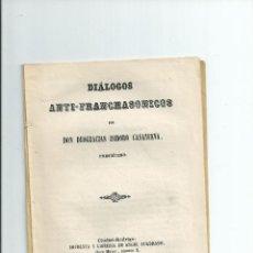 Libros de segunda mano: DIALOGOS ANTI-FRANCMASONICOS. CIUDAD RODRIGO 1872 - MASONERIA. Lote 41412085