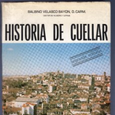 Libros de segunda mano: HISTORIA DE CUELLAR. BALBINO VELASCO BAYON, O. CARM. 2ª EDICIÓN. 1981.. Lote 41414406
