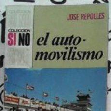 Libros de segunda mano: EL AUTOMOVILISMO, JOSÉ REPOLLES. Lote 41416025