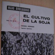 Libros de segunda mano: EL CULTIVO DE LA SOJA - HOJAS DIVULGADORAS 1974. Lote 41420838