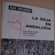 Libros de segunda mano: LA SOJA EN ANDALUCIA - HOJAS DIVULGADORAS DE 1974. Lote 41420915