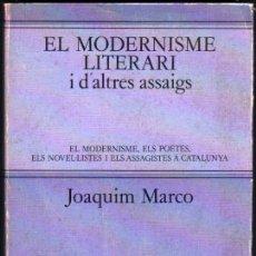Libros de segunda mano: EL MODERNISME LITERARI I D´ALTRES ASSAIGS - JOAQUIM MARCO - EN CATALAN *. Lote 41430677