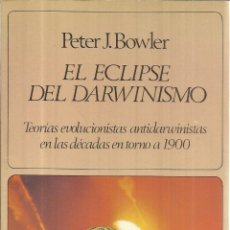 Libros de segunda mano: EL ECLIPSE DEL DARWINISMO. PETER J. BOWLWER. ED. LABOR. 1ª ED. ESPAÑOLA. BARCELONA. 1985. Lote 161913885