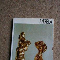 Libros de segunda mano: ÁNGELA. SÁNCHEZ PACHECO (FELICIDAD) MADRID, FERNÁN GÓMEZ, 1987.. Lote 41438978