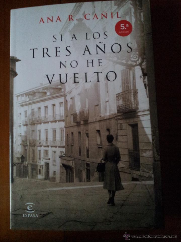 Si A Los Tres Años No He Vuelto Ana R Cañ Vendido En Venta Directa 41473923