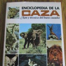 Libros de segunda mano: ENCICLOPEDIA DE LA CAZA - ARTE Y TÉCNICA DEL BUEN CAZADOR. Lote 41476788