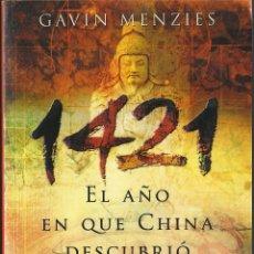 Libros de segunda mano: GAVIN MENZIES : 1421. EL AÑO EN QUE CHINA DESCUBRIÓ EL MUNDO. (DEBOLSILLO, BEST SELLER, 2004). Lote 41484000