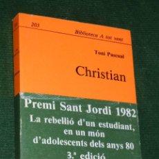 Libros de segunda mano: CHRISTIAN, DE TONI PASCUAL (EN CATALAN). Lote 41484137