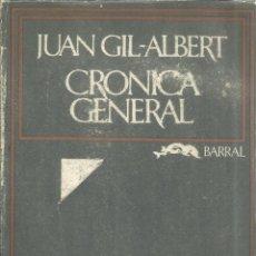Libros de segunda mano: CRÓNICA GENERAL. JUAN GIL-ALBERT. HISPANIA NOVA. BARCELONA. 1974. Lote 41501367