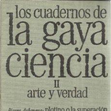Libros de segunda mano: LA GAYA CIENCIA. II. ARTE Y VERDAD. EMPORIUM. BARCELONA. 1973. Lote 41501456