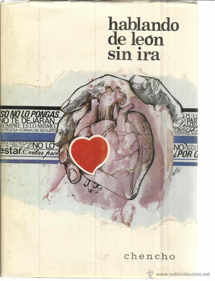 HABLANDO DE LEON SIN IRA. CHENCHO. LEÓN. 1975. DEDICADO POR AUTOR (Libros de Segunda Mano - Pensamiento - Otros)