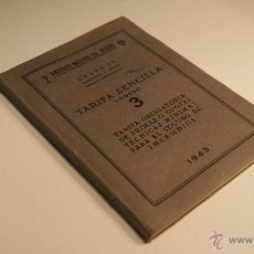 Libros de segunda mano: SINDICATO NACIONAL DEL SEGURO - 1943 - GRUPO IV - TARIFA SENCILLA Nº 3 TARIFA OBLIGATORIAS INCENDIOS. Lote 41507740
