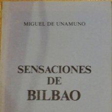 Libros de segunda mano: SENSACIONES DE BILBAO MIGUEL DE UNAMUNO EDICIONES NÁJERA AÑO 1976. Lote 41521551