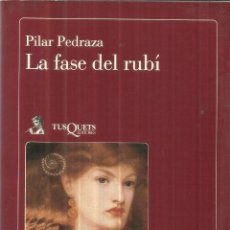 Libros de segunda mano: LA FASE DEL RUBÍ. PILAR PEDRAZA. TUSQUETS EDITORES. BARCELONA. 1987. Lote 41522874