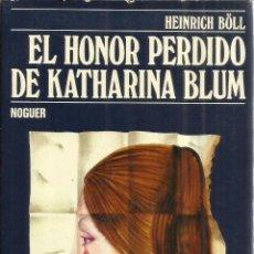 Libros de segunda mano: EL HONOR PERDIDO DE KATHARINA BLUM. HEINRICH BÖLL. EDICIONES NOGUER. BARCELONA. 1975. Lote 41522914