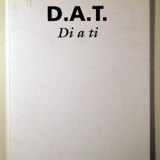 Libros de segunda mano: D.A.T. DI A TI ((CATÁLOGO)). Lote 29430445